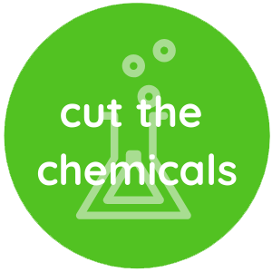 Cut the Chemicals