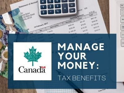 Manage Your Money: Tax Benefits with the CRA