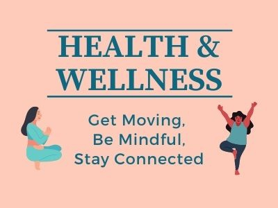 Health and Wellness Programs: Get Moving, Be Mindful and Stay Connected